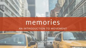 Memories: An Introduction to Movement